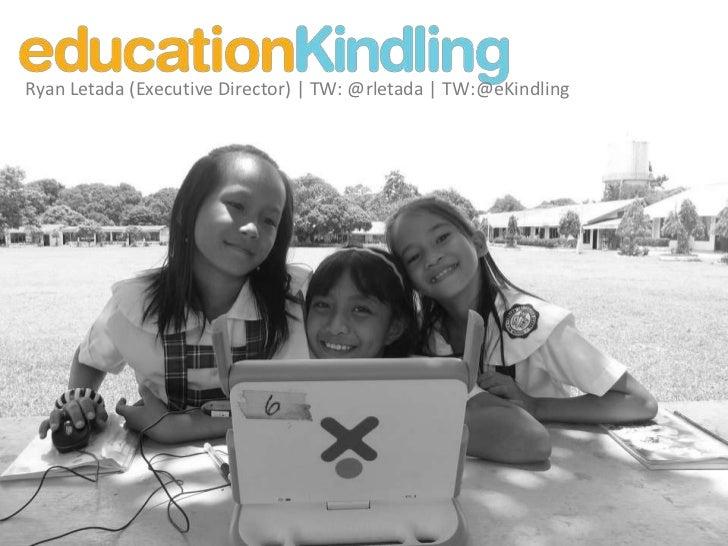 Ryan Letada (Executive Director) | TW: @rletada | TW:@eKindling <br />