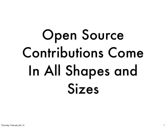 Open Source                      Contributions Come                       In All Shapes and                              S...