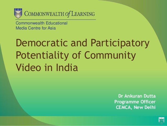 Commonwealth Educational  Media Centre for Asia  Democratic and Participatory  Potentiality of Community  Video in India  ...