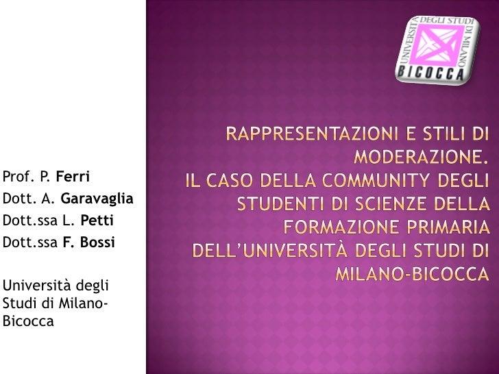 Prof. P. Ferri Dott. A. Garavaglia Dott.ssa L. Petti Dott.ssa F. Bossi  Università degli Studi di Milano- Bicocca