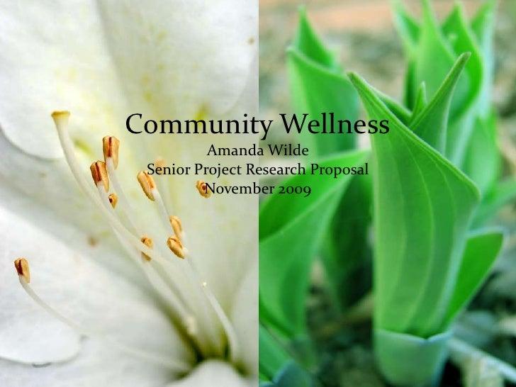 Community WellnessAmanda WildeSenior Project Research Proposal November 2009<br />