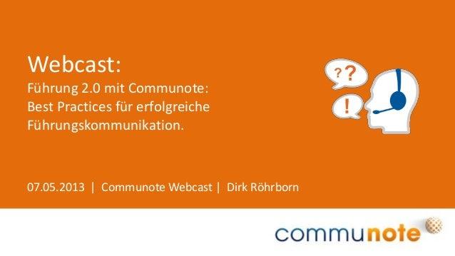 07.05.2013 | Communote Webcast | Dirk RöhrbornWebcast:Führung 2.0 mit Communote:Best Practices für erfolgreicheFührungskom...