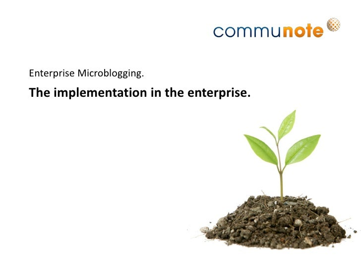 Enterprise Microblogging. The implementation in the enterprise.