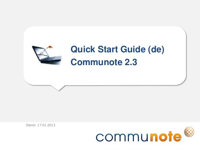 Quick Start Guide (de)                    Communote 2.3Stand: 17.01.2013