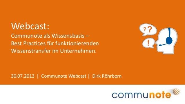 30.07.2013 | Communote Webcast | Dirk Röhrborn Webcast: Communote als Wissensbasis – Best Practices für funktionierenden W...