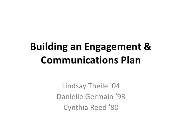 Building an Engagement & Communications Plan<br />Lindsay Theile '04<br />Danielle Germain '93<br />Cynthia Reed '80<br />