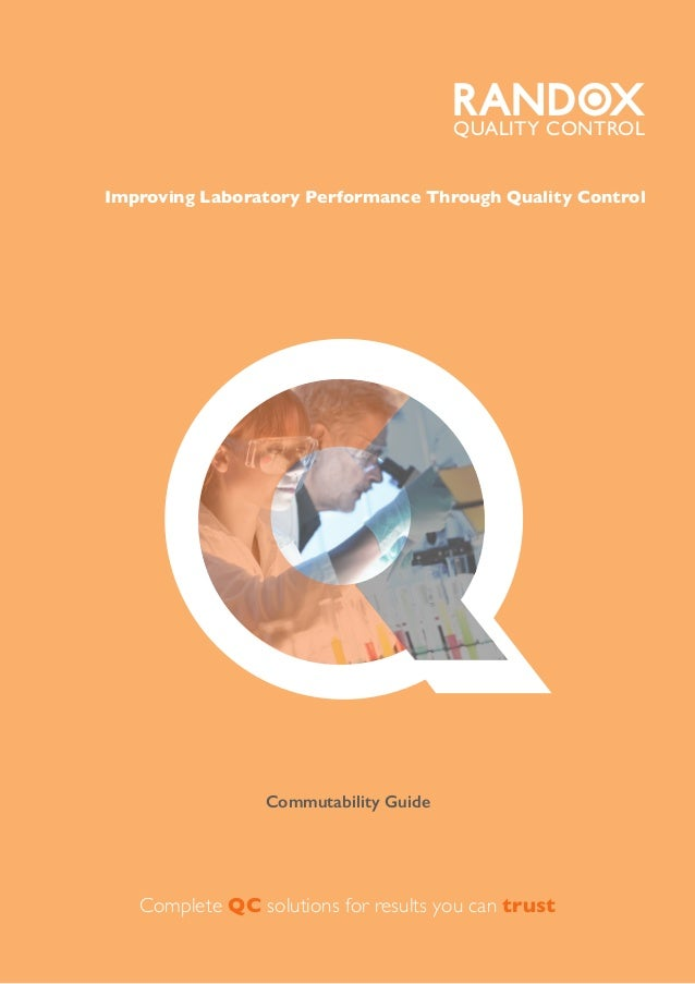 Commutability Guide Complete QC solutions for results you can trust Improving Laboratory Performance Through Quality Contr...