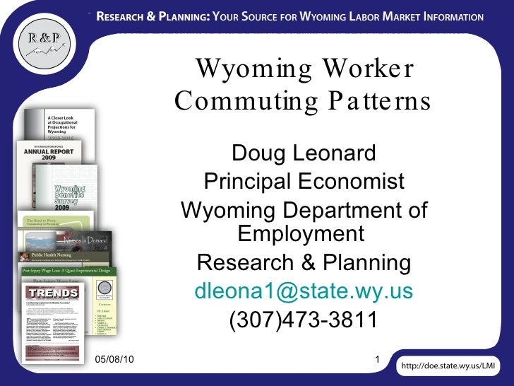 Wyoming Worker Commuting Patterns Doug Leonard Principal Economist Wyoming Department of Employment  Research & Planning [...