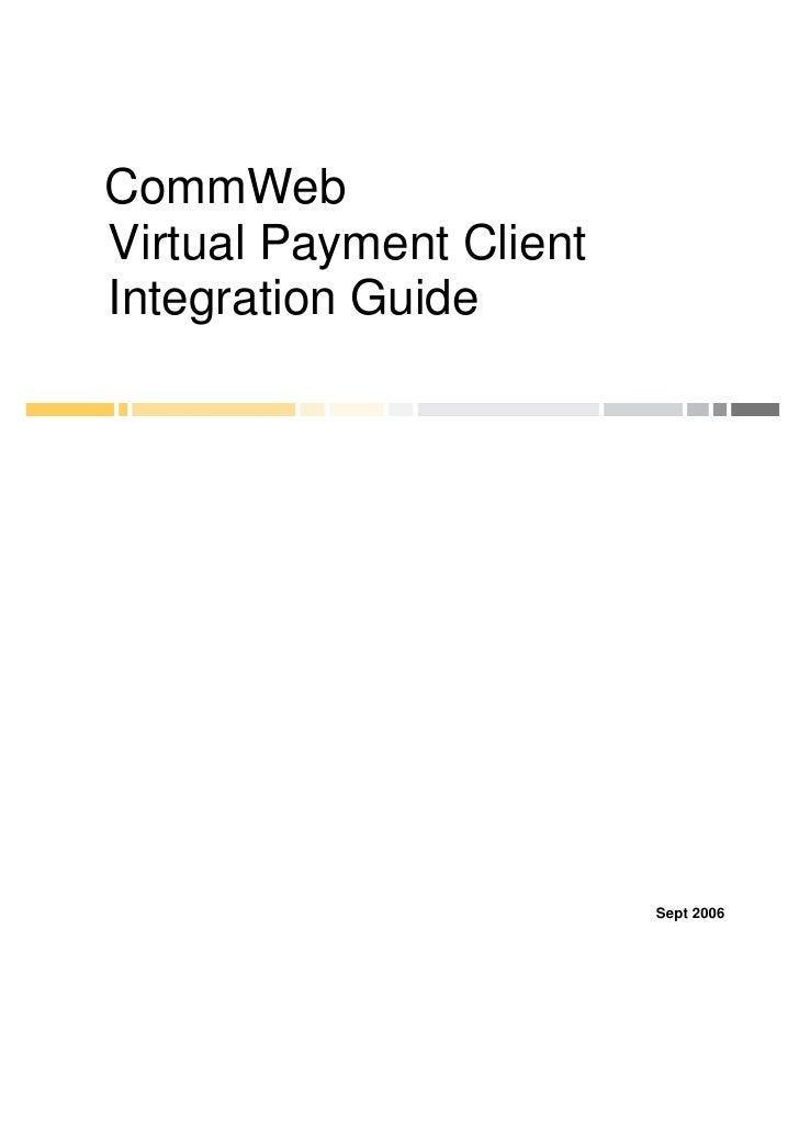 CommWeb Virtual Payment Client Integration Guide                              Sept 2006