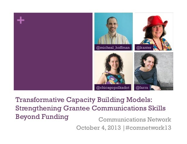 + Transformative Capacity Building Models: Strengthening Grantee Communications Skills Beyond Funding Communications Netwo...