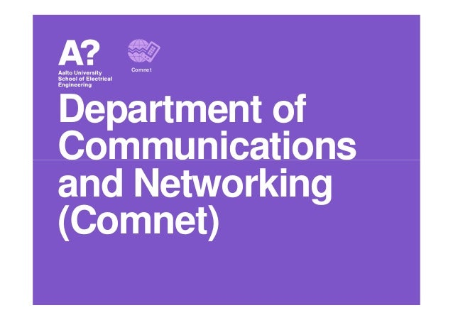 Department of Communications Comnet Communications and Networking (Comnet)