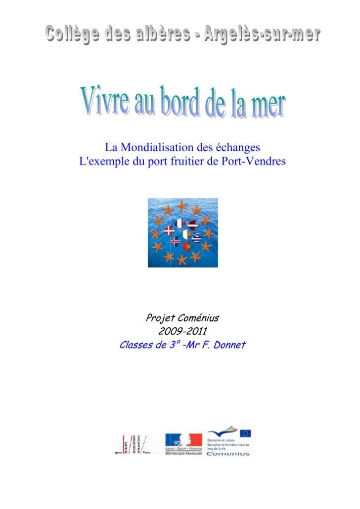 Dans le cadre du cours de Géographie, une séance a été organisée dans les locaux duComptoir Languedocien de transit et de ...