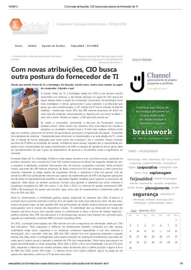 13/09/13 Com novas atribuições, CIO busca outra postura do fornecedor de TI www.added.com.br/news/com-novas-atribuicoes-ci...