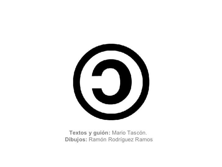 Textos y gui ón:  Mario Tascón.  Dibujos:  Ramón Rodríguez Ramos
