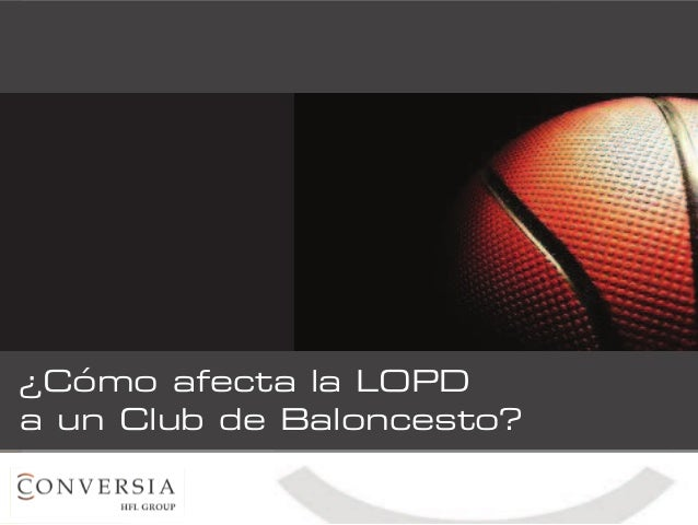 ¿Cómo afecta la LOPD a un Club de Baloncesto?