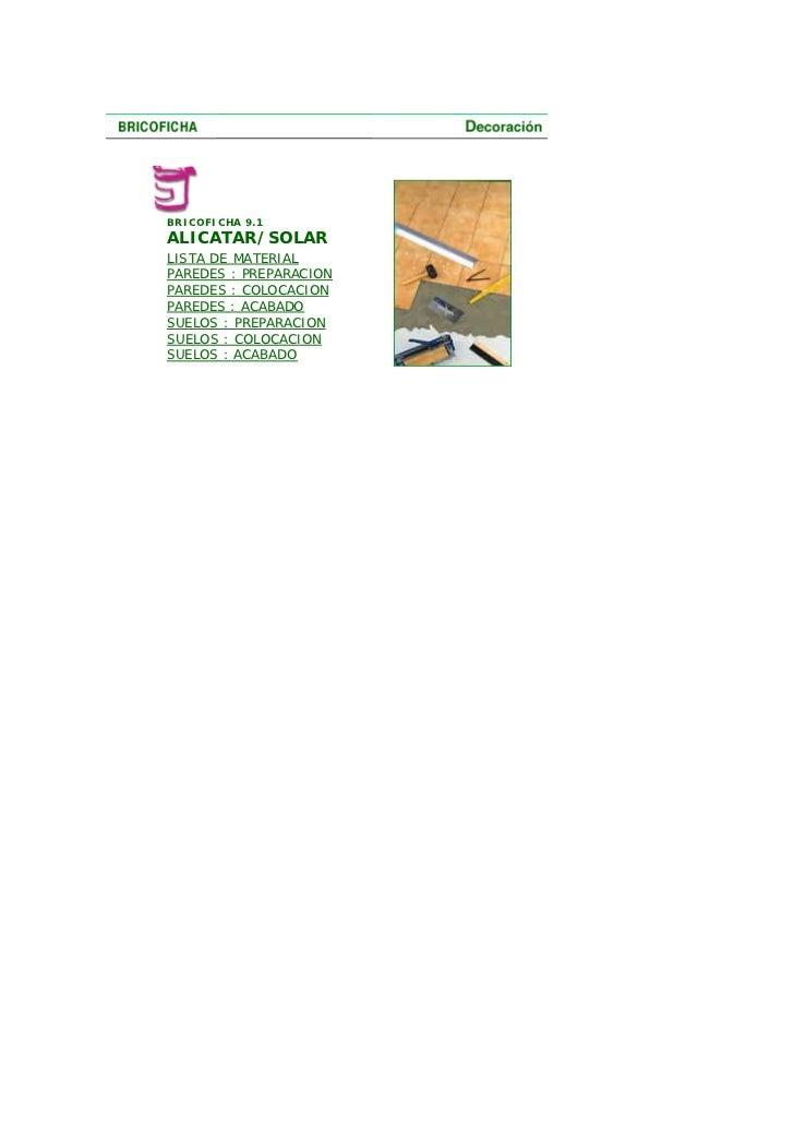 BRICOFICHA 9.1 ALICATAR/SOLAR LISTA DE MATERIAL PAREDES : PREPARACION PAREDES : COLOCACION PAREDES : ACABADO SUELOS : PREP...