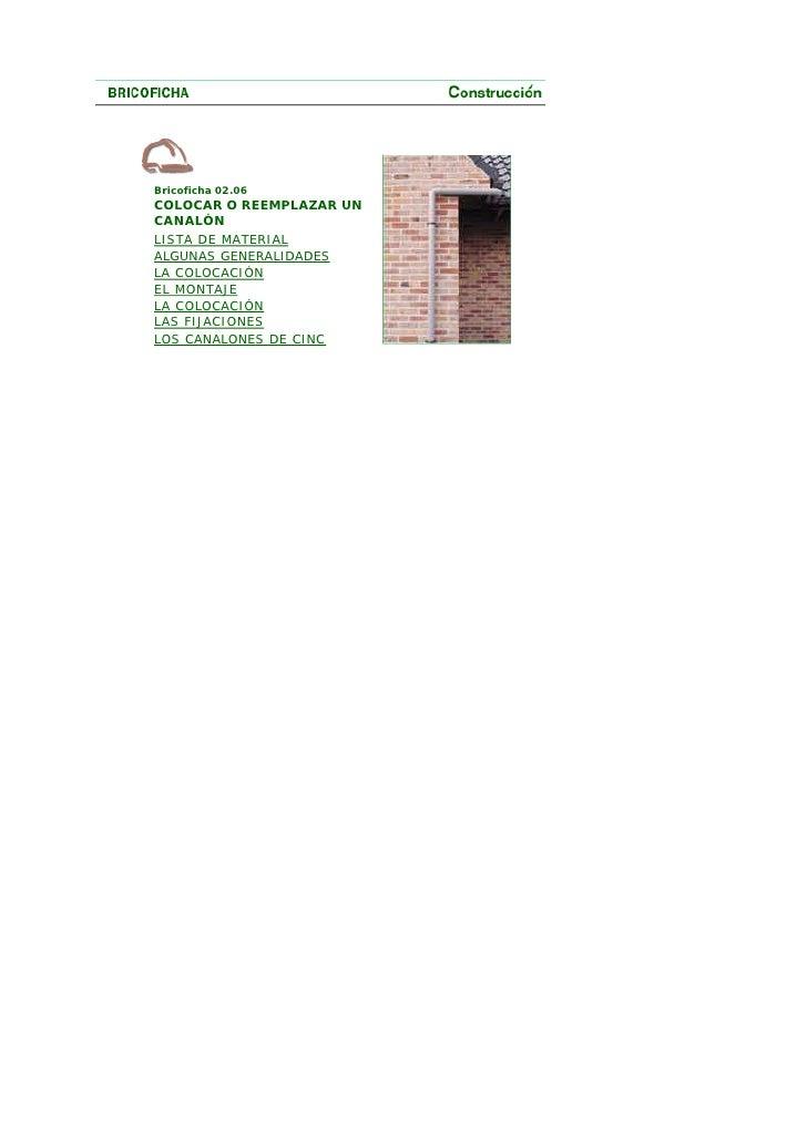 Bricoficha 02.06 COLOCAR O REEMPLAZAR UN CANALÓN LISTA DE MATERIAL ALGUNAS GENERALIDADES LA COLOCACIÓN EL MONTAJE LA COLOC...