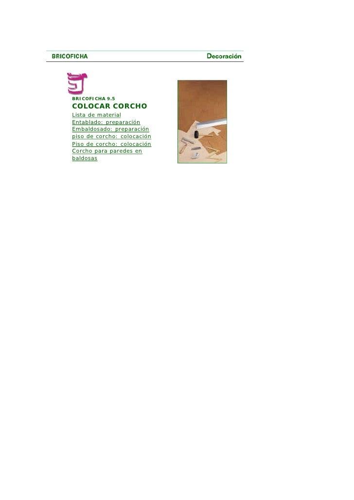 BRICOFICHA 9.5 COLOCAR CORCHO Lista de material Entablado: preparación Embaldosado: preparación piso de corcho: colocación...