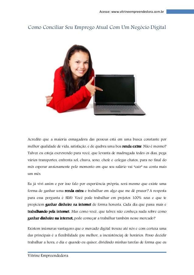 Vitrine Empreendedora  Acesse: www.vitrineempreendedora.com.br  Como Conciliar Seu Emprego Atual Com Um Negócio Digital  A...