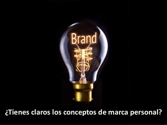Copyright © 2015 Ignacio Santiago 3 de 76 Marca Personal ¿Tienes claros los conceptos de marca personal?