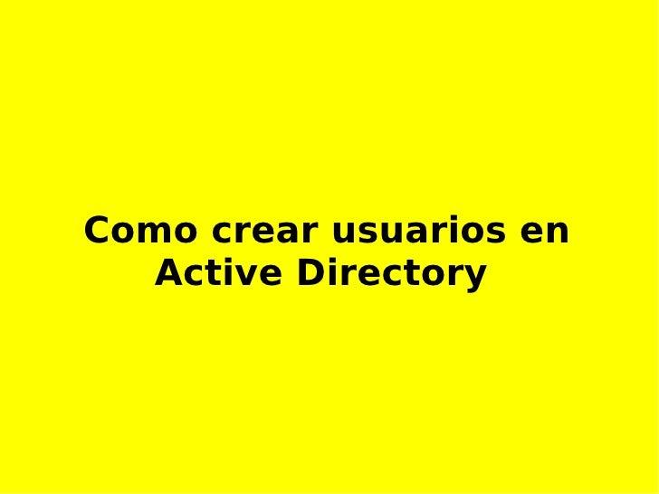Como crear usuarios en Active Directory