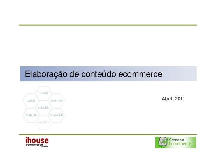 Elaboração de conteúdo ecommerce                               Abril, 2011