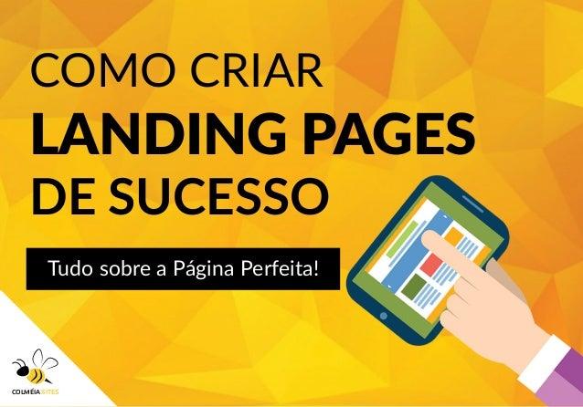 COMO CRIAR LANDING PAGES DE SUCESSO Tudo sobre a Página Perfeita! COLMÉIA SITES