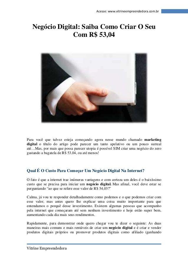 Vitrine Empreendedora  Acesse: www.vitrineempreendedora.com.br  Negócio Digital: Saiba Como Criar O Seu  Com R$ 53,04  Par...