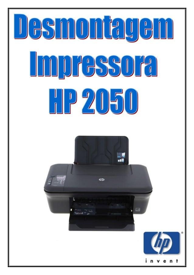 Como desmontar a Impressora HP 2050 (HP deskjet 2050) Esse tutorial foi feito para quem precisa realizar manutenção preven...
