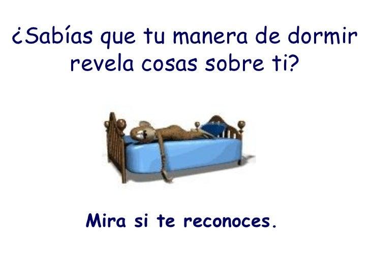 ¿Sabías que tu manera de dormir revela cosas sobre ti? <ul><li>Mira si te reconoces. </li></ul>