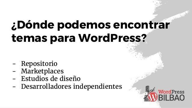 Cómo elegir el mejor tema para WordPress - WordPress Bilbao #WPBilbao