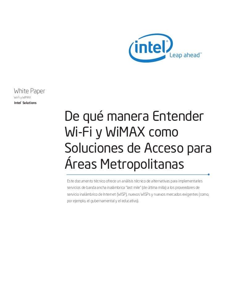White Paper Wi-Fi y WiMAX Intel® Solutions                        De qué manera Entender                    Wi-Fi y WiMAX ...