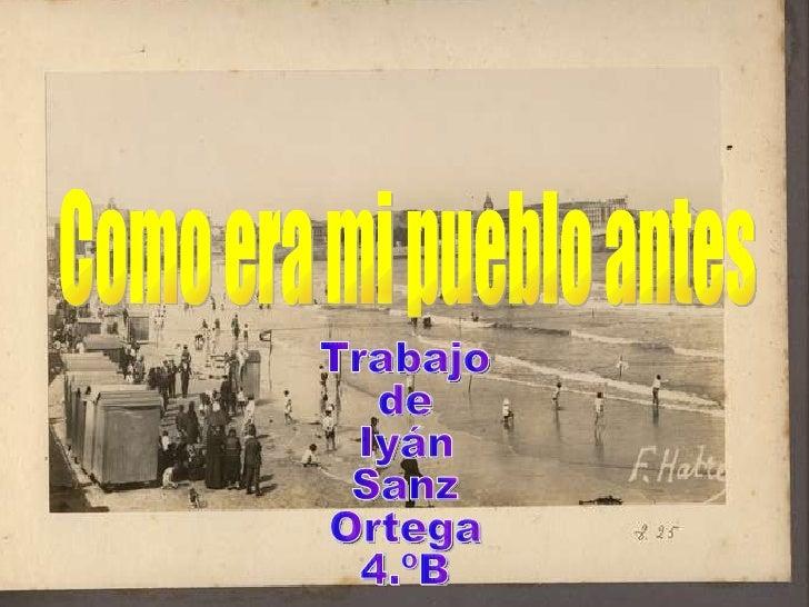 Como era mi pueblo antes Trabajo de Iyán Sanz Ortega 4.ºB