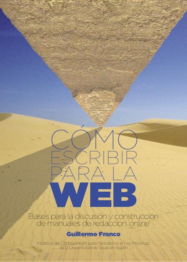 CÓMO WEB ESCRIBIR PARA LA Bases para la discusión y construcción de manuales de redacción 'online' Guillermo Franco Inicia...
