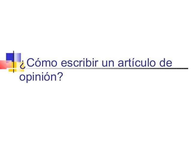 ¿Cómo escribir un artículo deopinión?