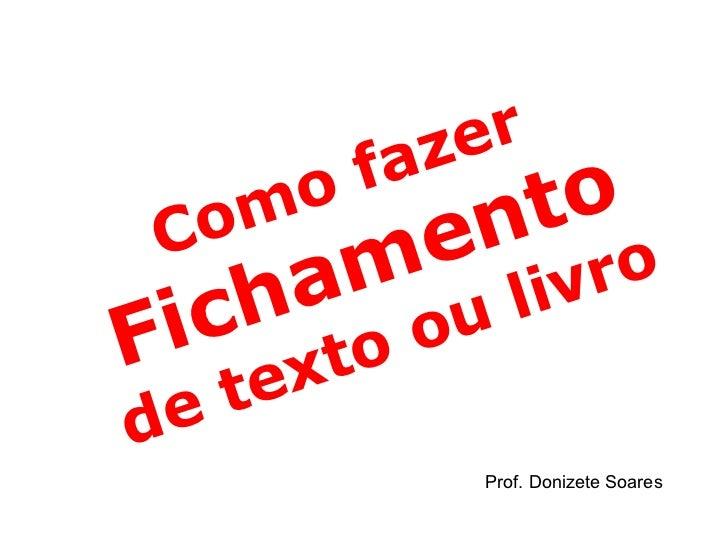 Como fazer  Fichamento  de texto ou livro Prof. Donizete Soares