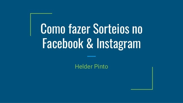 Como fazer Sorteios no Facebook & Instagram Helder Pinto