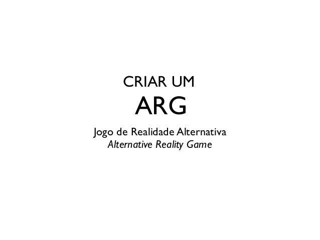 CRIAR UM ARG Jogo de Realidade Alternativa  Alternative Reality Game