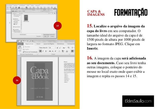 Formatação 15. Localize o arquivo da imagem da capa do livro em seu computador. O tamanho ideal do arquivo da capa é de 15...