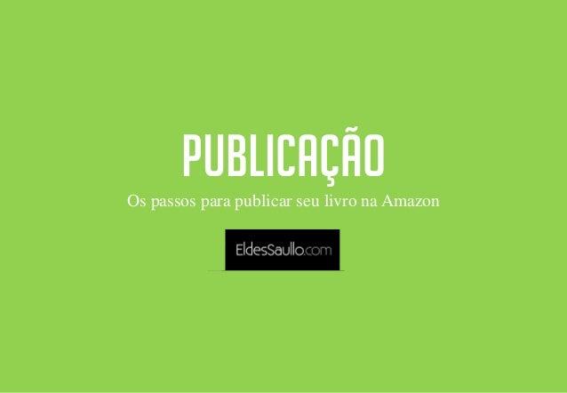 PUBLICAÇÃO Os passos para publicar seu livro na Amazon