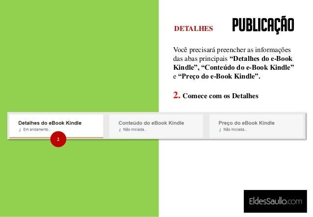 """PUBLICAÇÃO Você precisará preencher as informações das abas principais """"Detalhes do e-Book Kindle"""", """"Conteúdo do e-Book Ki..."""