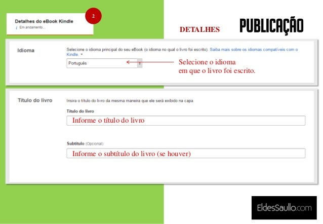 PUBLICAÇÃO Selecione o idioma em que o livro foi escrito. Informe o título do livro Informe o subtítulo do livro (se houve...