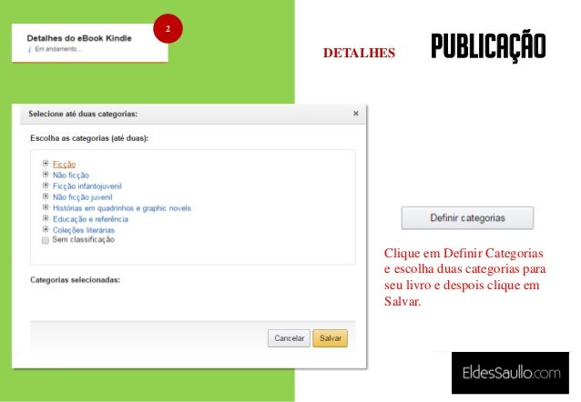 PUBLICAÇÃO Clique em Definir Categorias e escolha duas categorias para seu livro e despois clique em Salvar. 2 DETALHES