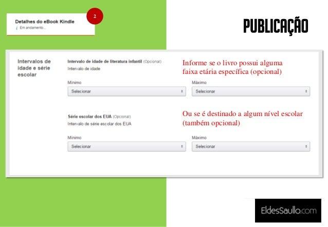PUBLICAÇÃO Informe se o livro possui alguma faixa etária específica (opcional) 2 Ou se é destinado a algum nível escolar (...