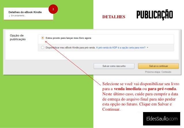 PUBLICAÇÃO 2 Selecione se você vai disponibilizar seu livro para a venda imediata ou para pré-venda. Neste último caso, cu...