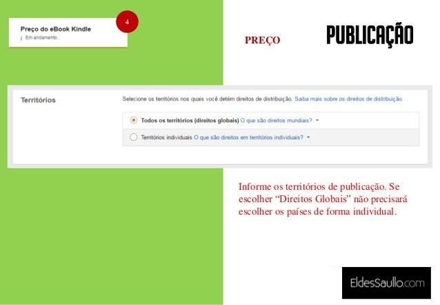 """PUBLICAÇÃO 4 Informe os territórios de publicação. Se escolher """"Direitos Globais"""" não precisará escolher os países de form..."""