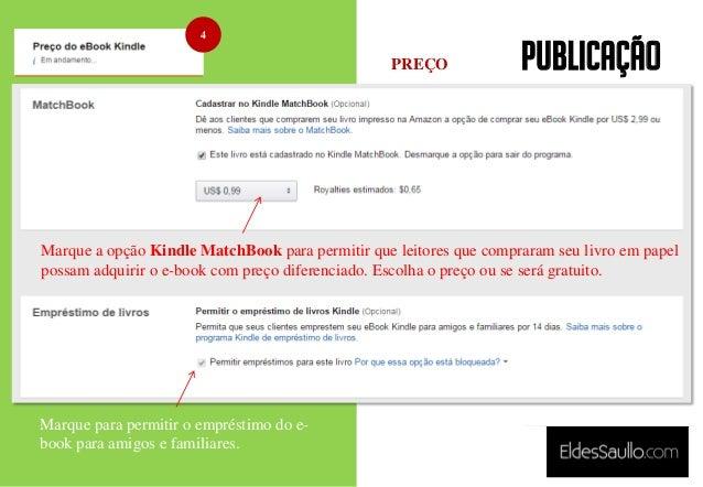 PUBLICAÇÃO 4 Marque a opção Kindle MatchBook para permitir que leitores que compraram seu livro em papel possam adquirir o...