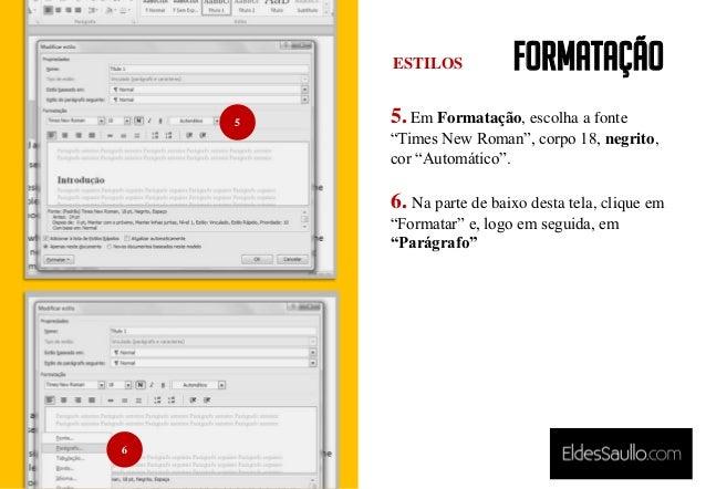 """Formatação 5. Em Formatação, escolha a fonte """"Times New Roman"""", corpo 18, negrito, cor """"Automático"""". 6. Na parte de baixo ..."""