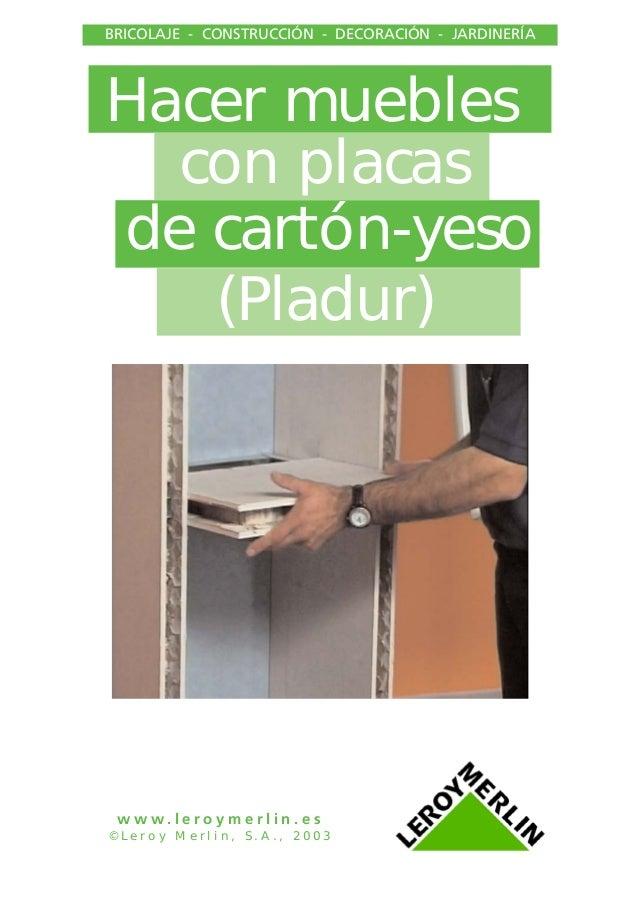Hacer muebles con placas de cartón-yeso (Pladur) BRICOLAJE - CONSTRUCCIÓN - DECORACIÓN - JARDINERÍA w w w . l e r o y m e ...