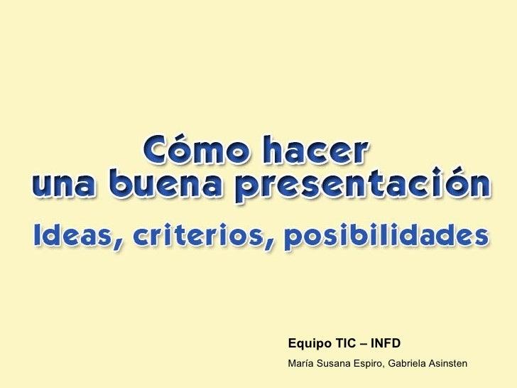Equipo TIC – INFDMaría Susana Espiro, Gabriela Asinsten